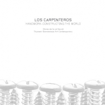 Los Carpinteros. Handwork-Constructing the world
