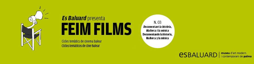 FEIM FILMS. DOCUMENTANT LA HISTÒRIA