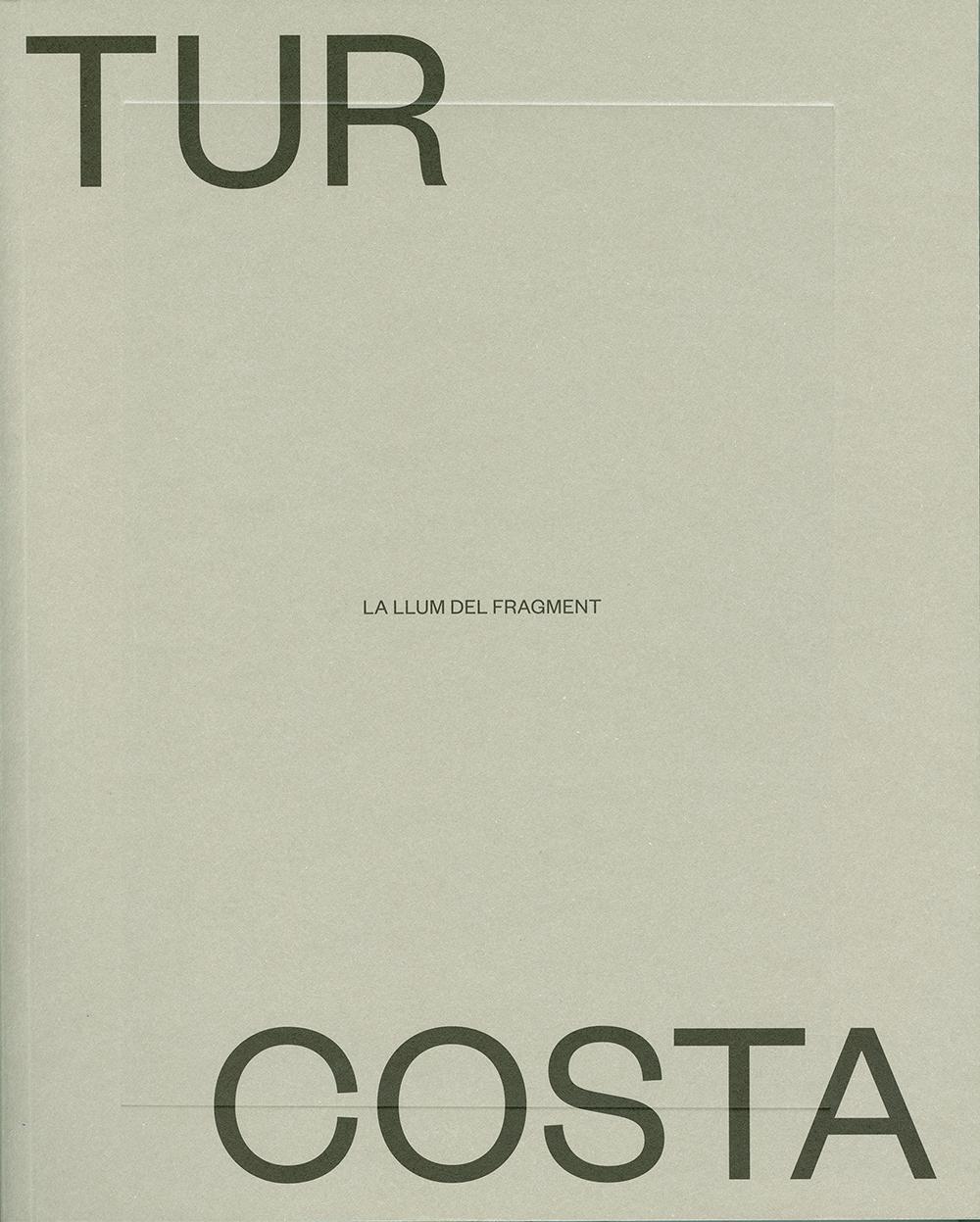Tur Costa. La llum del fragment / Un al·lot eivissenc a la Guerra Civil