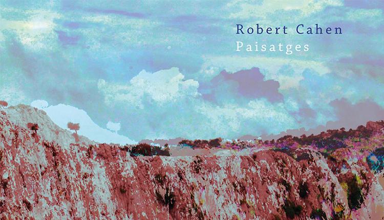 Robert Cahen. <em>Paisatges</em>
